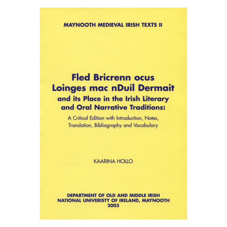 Fled Bricrenn ocus Loinges mac nDuíl Dermait and its Place in the Irish Literary and Oral Narrative Traditions