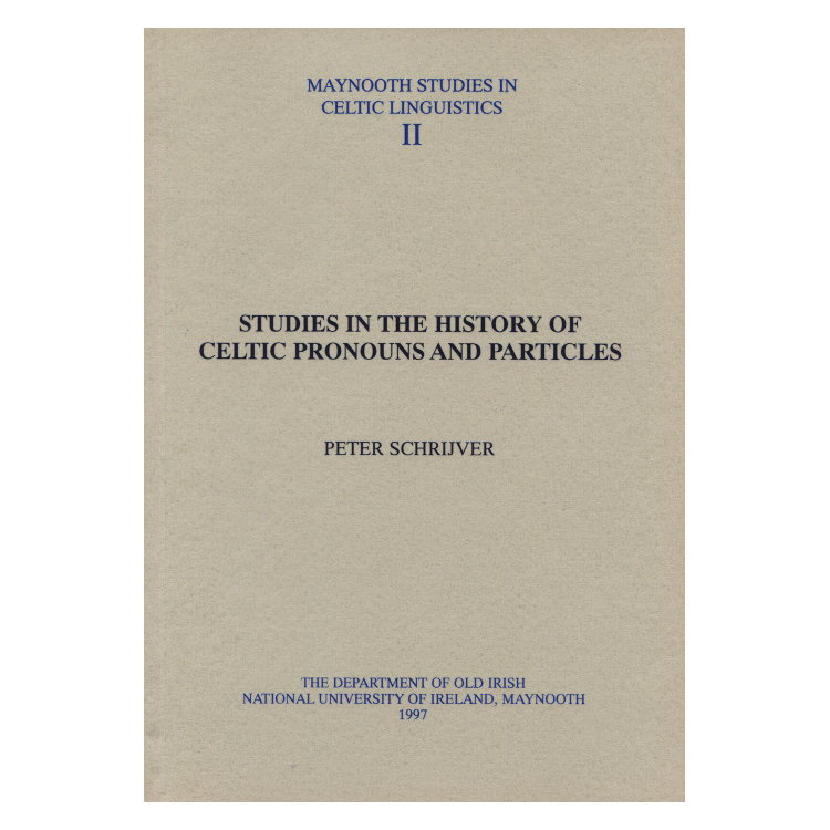 Schrijver: Studies in the History of Celtic Pronouns ...