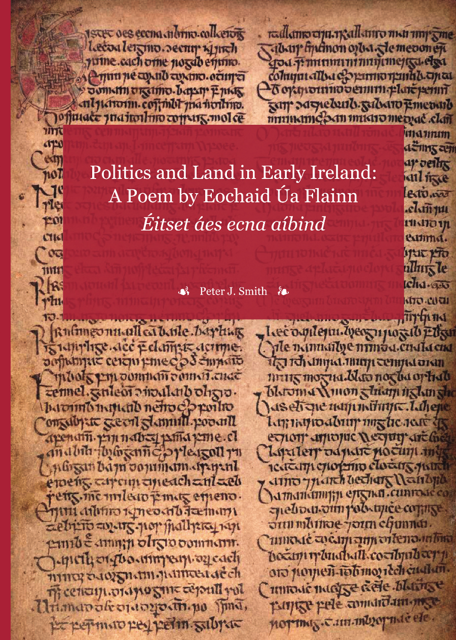 Peter J. Smith: Politics and Land in Early Ireland: A Poem by Eochaid Úa Flainn Éitset áes ecna aíbind
